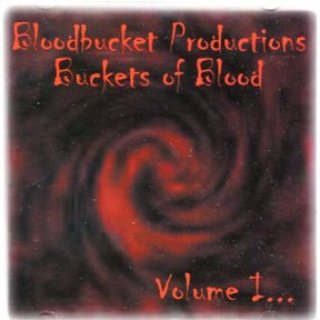 "Bloodbucket Productions ""Buckets of Blood Volume 1"" CD"