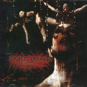 "Bloodbucket Productions ""Buckets of Blood Volume 3"" CD"