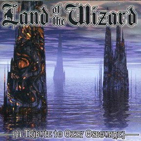 "Land Of The Wizard ""A Tribute To Ozzy Osbourne"" CD"