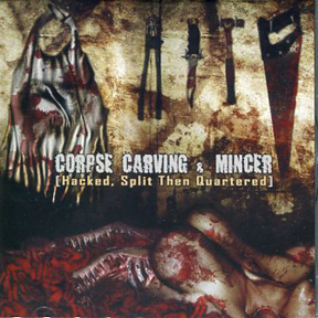 Corpse Carving/Mincer