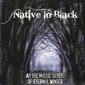 Native In Black 'At The Mystic Gates Of Eternal Winter' CD