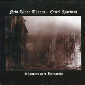 New Risen Throne / Cruel Harvest 'Shadow Over Humanity' CD